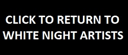 click to return to white night artists